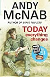 Andy McNab Today Everything Changes: Quick Read (Quick Reads 2013)