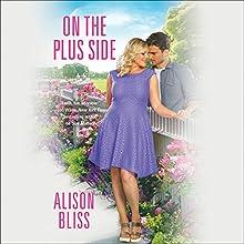 On the Plus Side | Livre audio Auteur(s) : Alison Bliss Narrateur(s) : Violet Strong