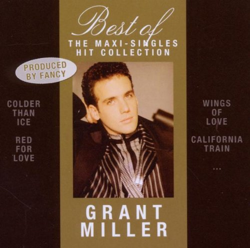 Grant Miller - Best Of: The Maxi-Singles Hit Collection - Zortam Music