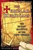 img - for The Templar Meridians: The Secret Mapping of the New World book / textbook / text book