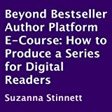 img - for How to Produce a Series for Digital Readers: Beyond Bestseller Author Platform E-Course book / textbook / text book