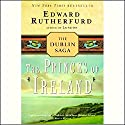 Princes of Ireland: The Dublin Saga (       UNABRIDGED) by Edward Rutherfurd Narrated by Richard Matthews
