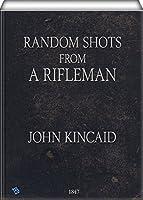 Random Shots From a Rifleman