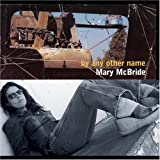 Mary McBride, By Any Other Name featuring Delbert Mclinton, Dan Baird