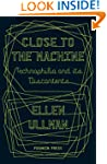 Close to the Machine: Technophilia an...