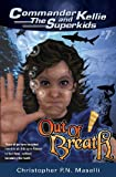 img - for Commander Kellie and the Superkids Vol. 7: Out of Breath book / textbook / text book