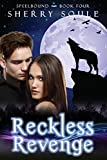 Reckless Revenge: Paranormal Romance (Spellbound Prodigies Book 4)