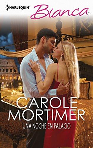 Carole Mortimer - Una noche en palacio (Bianca) (Spanish Edition)