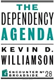 The Dependency Agenda (Encounter Broadsides)