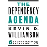 The Dependency Agenda (Encounter Broadsides) ~ Kevin Williamson