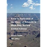 Error in Application of the Theory of Relativity to Black Hole, Revisedby Yosuke Yashio