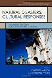 Natural Disasters, Cultural Responses: Case Studies toward a Global Environmental History (Publications of the German Historical Institute)
