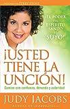 Usted tiene la uncion: Camine con confianza, denuedo y autoridad (Spanish Edition)