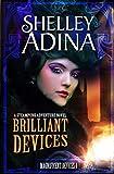 Brilliant Devices: A steampunk adventure novel (Magnificent Devices)