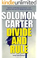Divide and Rule - Long Time Dying Private Investigator Crime Thriller series book 6 (Long Time Dying Series) (English Edition)