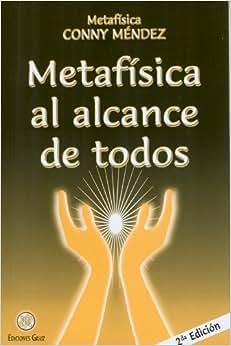 Metafisica al alcance de todos (Spanish Edition) (Metafisica Conny