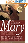 The Gospels Of Mary: The Secret Tradi...