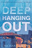 Deep Hanging Out Richard Gwyn