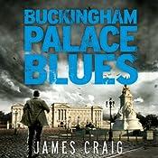 Buckingham Palace Blues: Inspector Carlyle, Novel 3 | James Craig