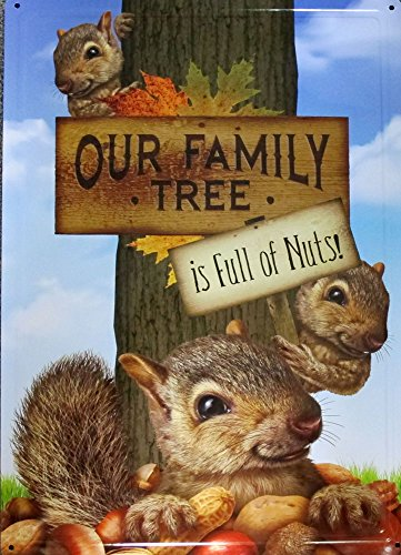 our-family-tree-is-full-of-nuts-metal-sign