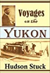 Voyages on the Yukon and Its Tributar...
