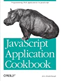 JavaScript Application Cookbook (1565925777) by Jerry Bradenbaugh