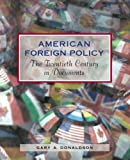 img - for American Foreign Policy: The Twentieth Century in Documents book / textbook / text book