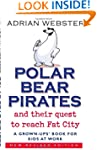 Polar Bear Pirates: A Grown Up's Book...