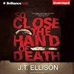 So Close the Hand of Death | J.T. Ellison
