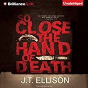So Close the Hand of Death | J.T. Ellison