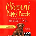 The Chocolate Puppy Puzzle: A Chocoholic Mysteries, Book 4 Audiobook by JoAnna Carl Narrated by Teresa DeBerry