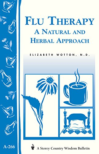 Flu Therapy: A Natural and Herbal Approach: (A Storey Country Wisdom Bulletin A-266) PDF