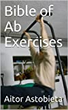 Bible of Ab Exercises (Bodyweight Exercises)