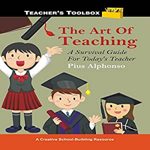The Art of Teaching: A Survival Guide for Today's Teacher Audiobook