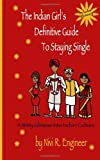 Nivi Engineer The Indian Girl's Definitive Guide to Staying Single