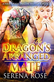 The Dragon's Arranged Mate: A Paranormal Dragon Shifter Romance