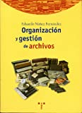 img - for Organizacion y gestion de archivos (Biblioteconomia y administracion cultural) (Spanish Edition) book / textbook / text book