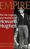 Empire: The Life, Legend, and Madness of Howard Hughes (0393000257) by Barrett, Donald L.