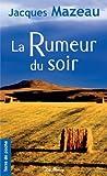 echange, troc Mazeau Jacques - Rumeur du Soir (la) (Ne)