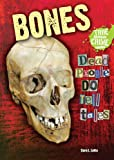 Bones: Dead People Do Tell Tales (True Forensic Crime Stories)