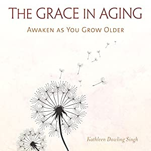 The Grace in Aging Audiobook