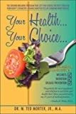 img - for Your Health... Your Choice...2009 Edition book / textbook / text book