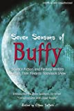 """Seven Seasons of Buffy Science Fiction and Fantasy Writers Discuss Their Favorite Television Show"" av Glenn Yeffeth"
