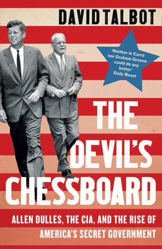the-devils-chessboard-allen-dulles-the-cia-and-the-rise-of-americas-secret-government