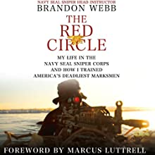 The Red Circle: My Life in the Navy SEAL Sniper Corps and How I Trained America's Deadliest Marksmen (       UNABRIDGED) by Brandon Webb, John David Mann Narrated by Jon Bailey