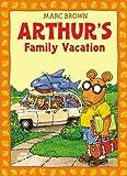 Arthurs Family Vacation: An Arthur Adventure (Arthur Adventure Series)
