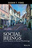 img - for Social Beings: Core Motives in Social Psychology book / textbook / text book