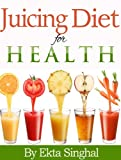 Juicing Diet for Health