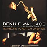 Someone To Watch Over Me Bennie Wallace