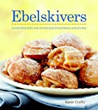 Ebelskivers Cookbook by Crafts, Kevin (2009)
